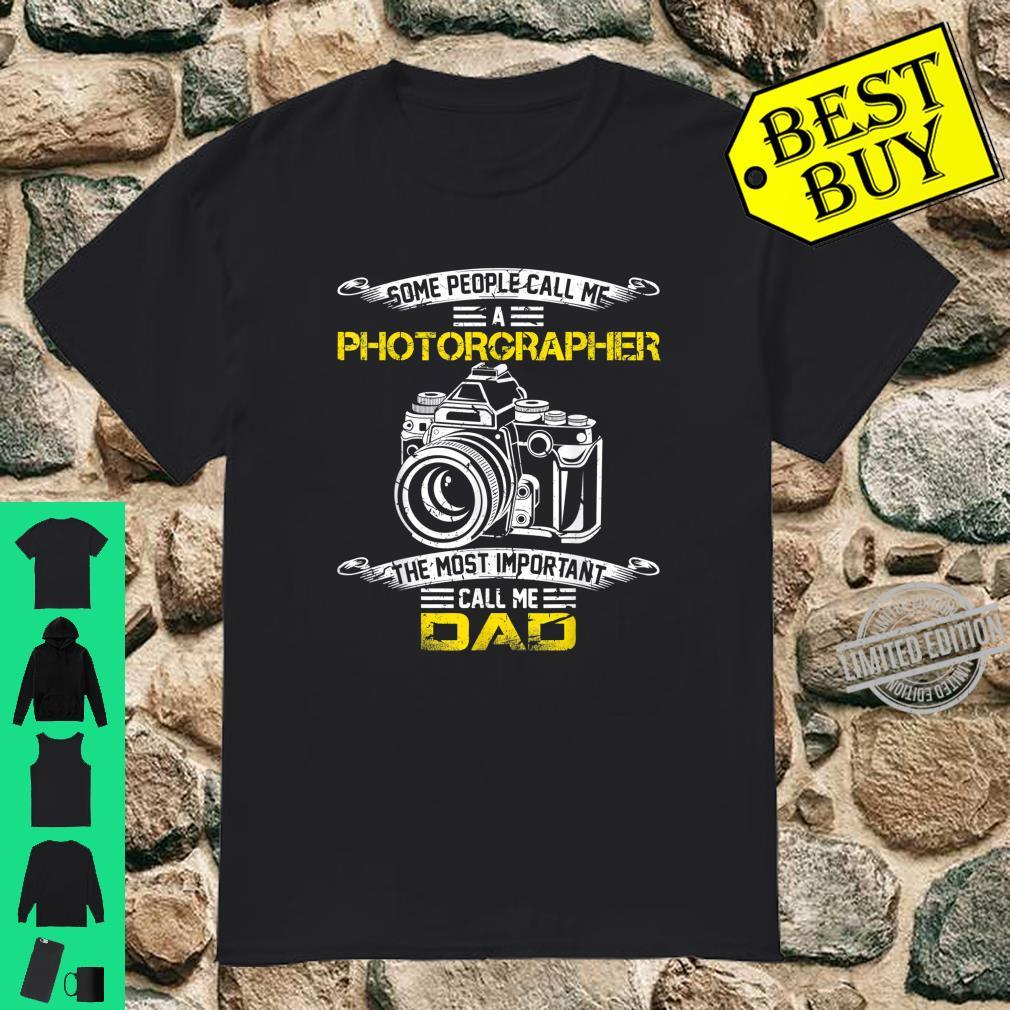 Vintage Most Important Call Me Dad Photographer Daddy Shirt