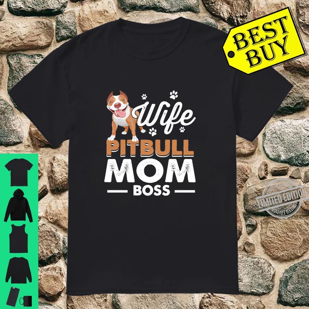 Wife Pitbull Mom Boss Shirt